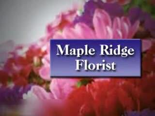Maple Ridge Florist Ltd - Florists & Flower Shops - 604-467-3456