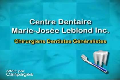 Centre Dentaire Marie-Josée Leblond Inc - Cliniques - 450-433-7000