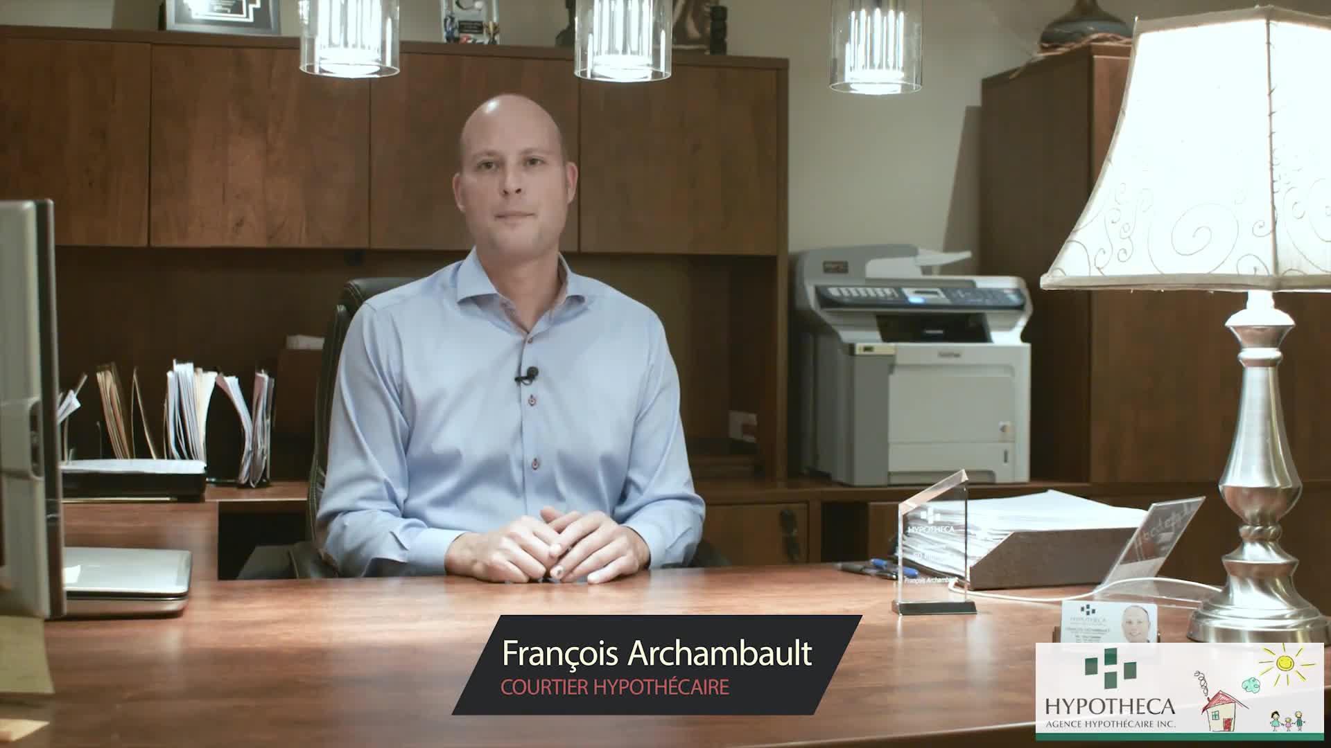 François Archambault - Hypotheca - Courtiers en hypothèque - 514-718-9454