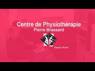 Centre de Physiothérapie Pierre Brassard - Vidéo 1
