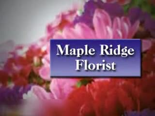 Maple Ridge Florist Ltd - Florists & Flower Shops - 6044673456